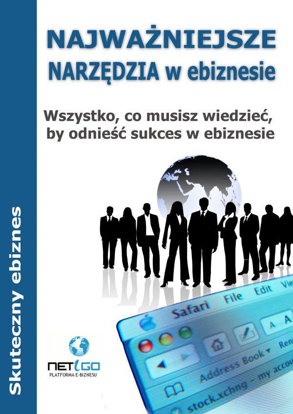 Najważniejsze narzędzia w ebiznesie (Wersja elektroniczna (PDF))