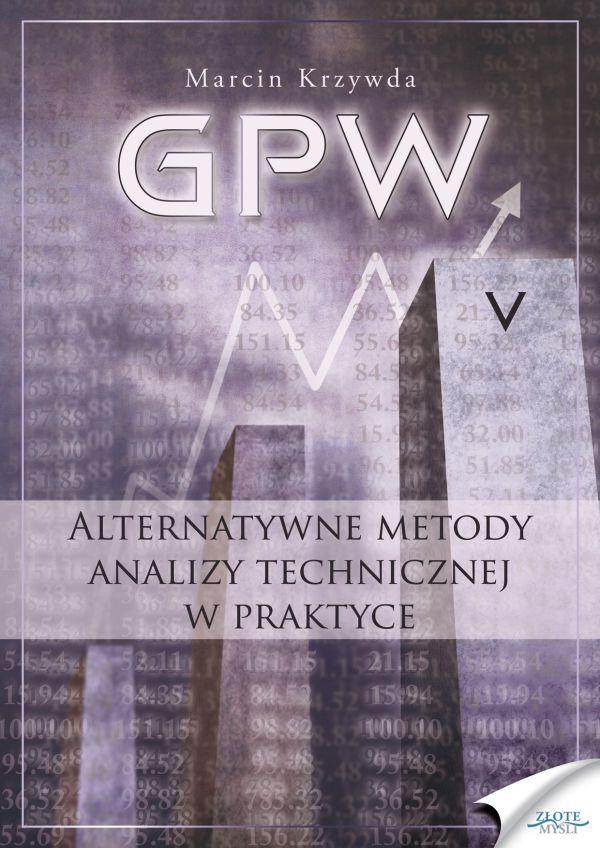 GPW V - Alternatywne metody analizy technicznej w praktyce (Wersja drukowana)
