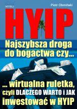 okładka książki HYIP. Najszybsza droga do bogactwa, czy...