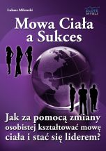 Mowa Ciała a Sukces - Łukasz Milewski