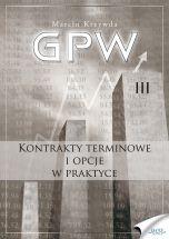 okładka książki GPW III - Kontrakty terminowe i opcje w praktyce