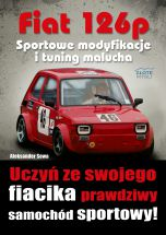 okładka książki Fiat 126p. Sportowe modyfikacje i tuning malucha