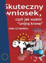 okładka książki Skuteczny wniosek, czyli jak wydoić unijną krowę