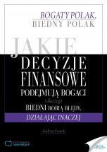 Jakie decyzje finansowe podejmują bogaci i dlaczego biedni robią błędy, działając inaczej - Andrzej Fesnak