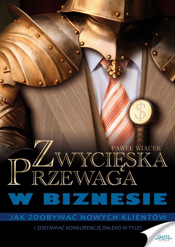 Kup teraz książkę: Zwycięska przewaga w biznesie