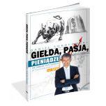 książka Giełda, pasja, pieniądze! (Wersja drukowana)