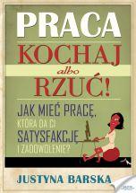 książka Praca. Kochaj albo rzuć! (Wersja elektroniczna (PDF))