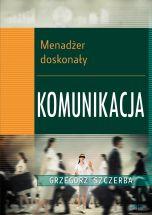 książka 1 Menadżer doskonały. Komunikacja (Wersja elektroniczna (PDF))
