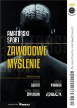 książka Amatorski sport. Zawodowe myślenie (Wersja audio (MP3))
