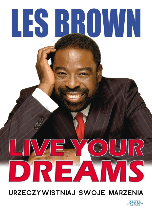 "Les Brown ""Live your dreams"""
