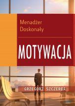 książka 4 Menadżer doskonały. Motywacja (Wersja elektroniczna (PDF))