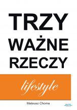 okładka książki Trzy Ważne Rzeczy. Lifestyle