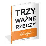 książka Trzy Ważne Rzeczy. Lifestyle (Wersja drukowana)