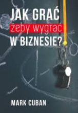 okładka książki Jak grać żeby wygrać w biznesie