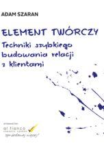 książka Element twórczy. Techniki szybkiego budowania relacji z klientami (Wersja audio (MP3))