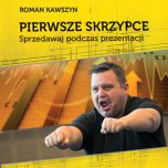 książka Pierwsze skrzypce .Sprzedawaj podczas prezentacji (Wersja audio (MP3))