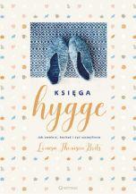 Księga hygge. Jak zwolnić, kochać i żyć szczęśliwie 152x200