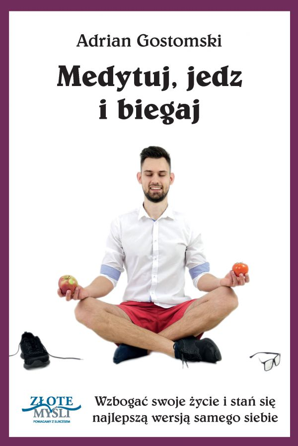 Medytuj, jedz i biegaj (Wersja drukowana)