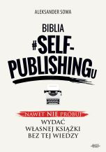 książka Biblia #SELF-PUBLISHINGu (Wersja drukowana)