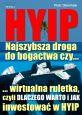 książka HYIP. Najszybsza droga do bogactwa, czy... (Wersja elektroniczna (PDF))