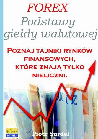 Okładka Forex 1. Podstawy Giełdy Walutowej