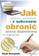 Jak napisać, przepisać i z sukcesem obronić pracę dyplomową? (Wersja elektroniczna (PDF))