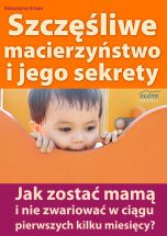 okładka - książka, ebook Szczęśliwe macierzyństwo i jego sekrety