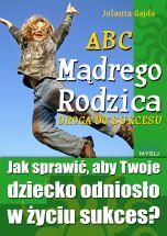 okładka - książka, ebook ABC Mądrego Rodzica: Droga do Sukcesu