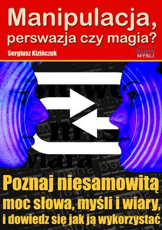 Okładka Manipulacja, perswazja czy magia?