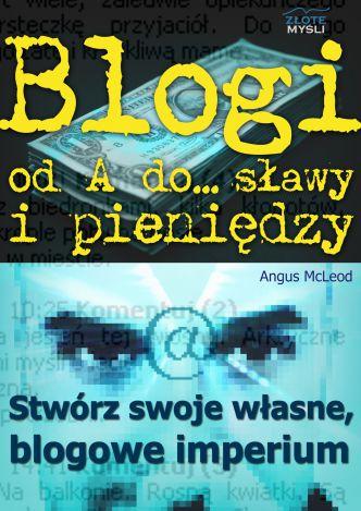Okładka Blogi od A do... sławy i pieniędzy