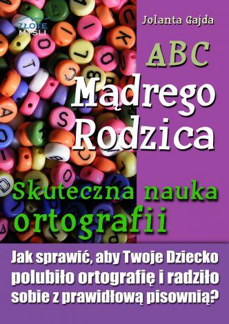Okładka ABC Mądrego Rodzica: Skuteczna nauka ortografii