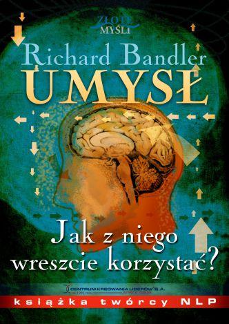 Okładka Umysł. Jak z niego wreszcie korzystać?