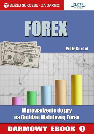 Okładka Wprowadzenie do gry na giełdzie walutowej Forex