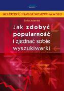 okładka - książka, ebook Jak zdobyć popularność i zjednać sobie wyszukiwarki?