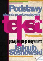 okładka - książka, ebook Podstawy pisania przekonujących tekstów