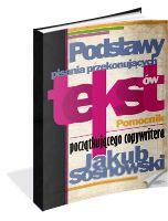 książka Podstawy pisania przekonujących tekstów (Wersja drukowana)