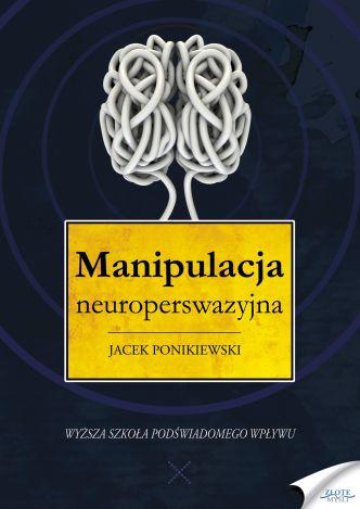 Okładka Manipulacja neuroperswazyjna