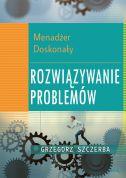 okładka - książka, ebook 5 Menadżer doskonały. Rozwiązywanie problemów