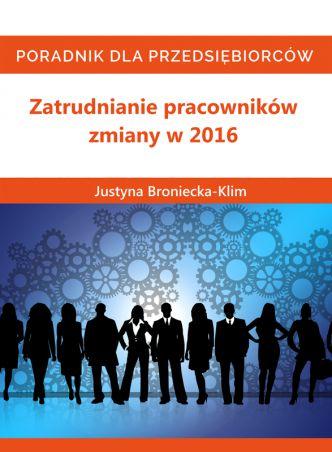 Okładka Zatrudnianie pracowników – zmiany w 2016