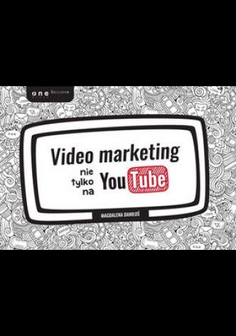 Okładka Video marketing nie tylko na YouTube