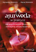 okładka książki Ajurweda w praktyce. Jak współcześnie stosować starożytną sztukę leczenia