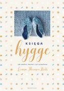 okładka książki Księga hygge. Jak zwolnić, kochać i żyć szczęśliwie