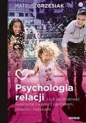 okładka - książka, ebook Psychologia relacji, czyli jak budować świadome związki z partnerem, dziećmi i rodzicami