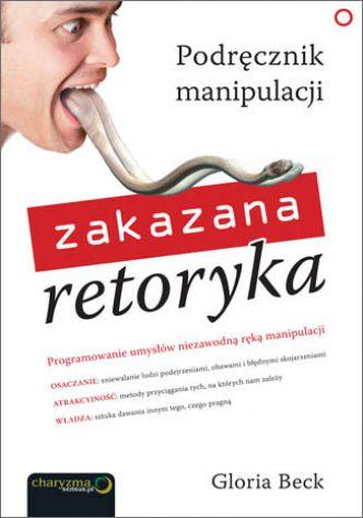 Okładka Zakazana retoryka. Podręcznik manipulacji
