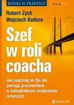 okładka książki Szef w roli coacha. Jak coaching on the job pomaga pracownikom w samodzielnym znajdowaniu rozwiązań