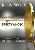 okładka - książka, ebook Jak w 30 dni...zwiększyć swoją efektywność