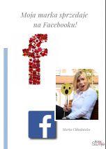 okładka książki Moja marka sprzedaje na Facebooku!
