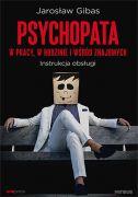 okładka książki Psychopata w pracy, w rodzinie i wśród znajomych