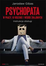 okładka - książka, ebook Psychopata w pracy, w rodzinie i wśród znajomych